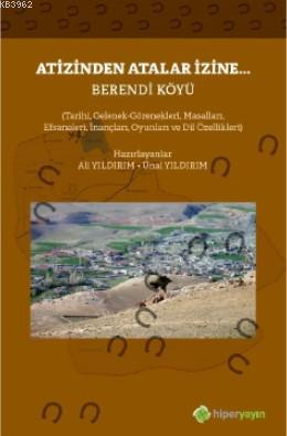Atizinden Atalar İzine... Berendi Köyü; Tarihi, Gelenek-Görenekleri, Masalları, Efsaneleri, İnançları, Oyunları ve Dil Özellikleri