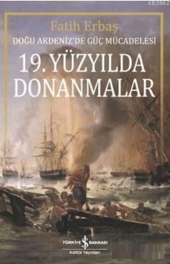 19. Yüzyılda Donanmalar; Doğu Akdeniz'de Güç Mücadelesi