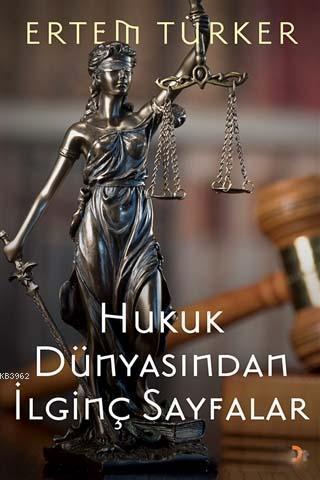Hukuk Dünyasından İlginç Sayfalar
