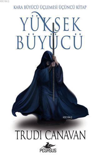 Yüksek Büyücü; Kara Büyücü Üçlemesi - Üçüncü Kitap