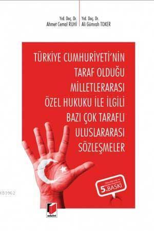 Türkiye Cumhuriyeti'nin Taraf Olduğu Milletlerarası Özel Hukuku İle İlgili Bazı Çok Taraflı Uluslararası Sözleşmeler