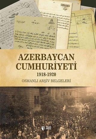Azerbaycan Cumhuriyeti (1918-1920); Osmanlı Arşiv Belgeleri