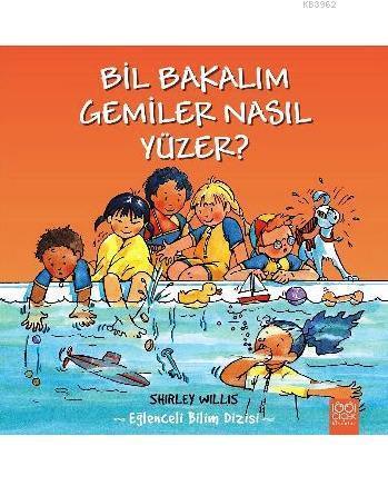 Bil Bakalım - Gemiler Nasıl Yüzer?; Eğlenceli Bilim Dizisi