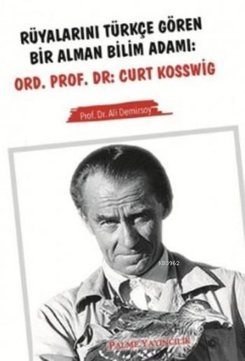 Rüyalarını Türkçe Gören Bir Alman Bilim Adamı; Ord.Prof.Dr. Curt Kosswig