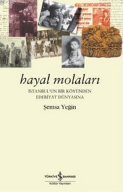 Hayal Molaları; İstanbul'un Bir Köyünden Edebiyat Dünyasına