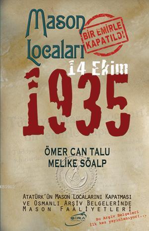 14 Ekim 1935; Mason Locaları Bir Emirle Kapatıldı