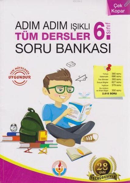 6.Sınıf Tüm Dersler Soru Bankası; Adım Adım Işıklı