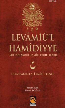 Levamiü'l-Hamidiyye; (Sultan Abdulhamid Parıltıları )