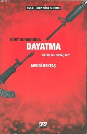 1514-2012 Kürt Sorununda Dayatma; Barış mı? Savaş mı?