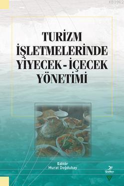 Turizm İşletmelerinde Yiyecek İçecek Yönetimi