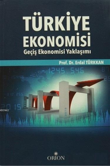 Türkiye Ekonomisi; Geçiş Ekonomisi Yaklaşımı