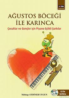 Ağustos Böceği İle Karınca; Çocuklar ve Gençler İçin Piyano Eşlikli Şarkılar