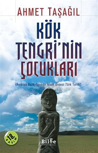 Kök Tengrinin Çocukları - Avrasya Bozkırlarında İslam Öncesi Türk Tarihi
