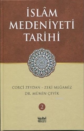 İslam Medeniyeti Tarihi - Cilt 2