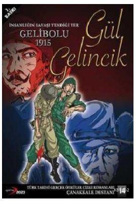 Gelibolu 1915 Gül Gelincik