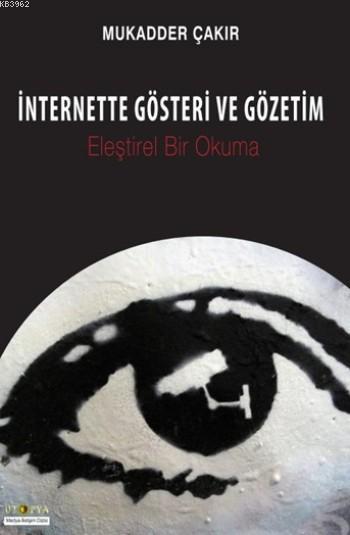 İnternette Gösteri Ve Gözetim; Eleştirel Bir Okuma