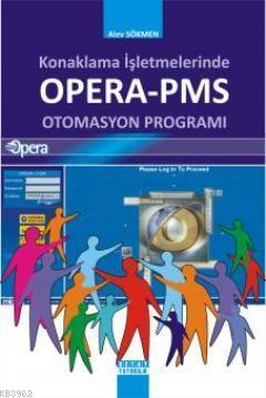 Konaklama İşletmelerinde Opera-PMS Otomasyon Programı