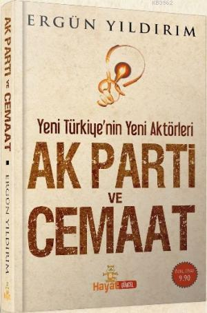 AK Parti ve Cemaat; Yeni Türkiye'nin Yeni Aktörleri