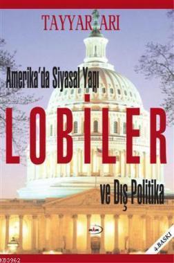 Amerikada Siyasal Yapı| Lobiler ve Dış Politika