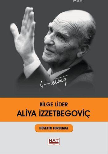 Bilge Lider: Aliya İzzetbegoviç