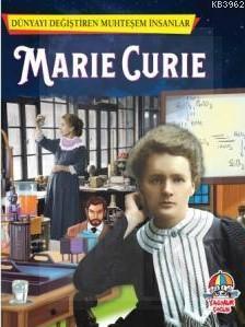 Dünyayı Değiştiren Muhteşem İnsanlar : Marie Curie
