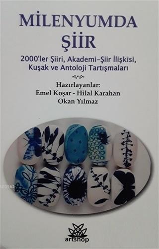 Milenyumda Şiir; 2000'ler Şiiri, Akademi - Şiir İlişkisi, Kuşak ve Antoloji Tartışmaları