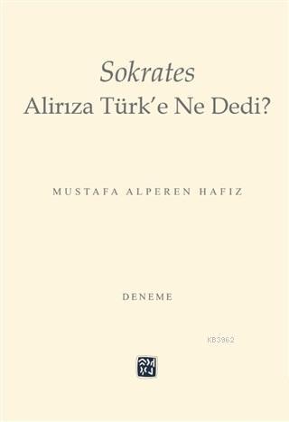 Sokrates Alirıza Türk'e Ne Dedi?