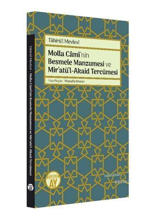 Molla Cami'nin Besmele Manzumesi ve Mir'atü'l-Akaid Tercümesi