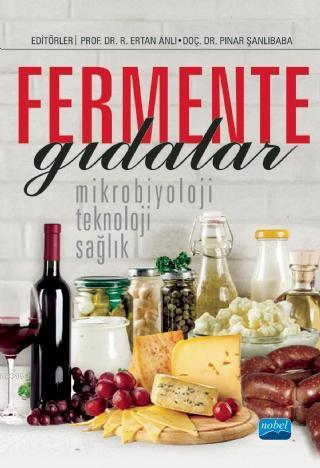 Fermente Gıdalar; Mikrobiyoloji, Teknoloji ve Sağlık