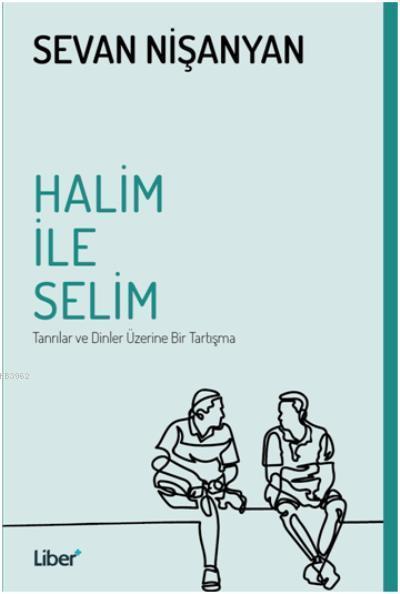 Halim ile Selim; Tanrılar ve Dinler Üzerine Bir Tartışma
