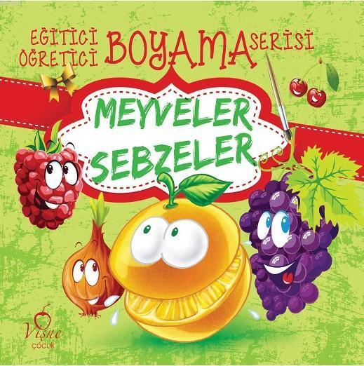 Meyveler - Sebzeler; Eğitici Öğretici Boyama Serisi