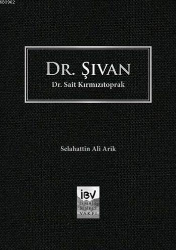 Dr. Şivan - Dr. Sait Kırmızıtoprak (Ciltli)