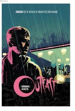 Outcast; Sürgün Cilt 2: Devasa ve Nihayetsiz Bir Harabe