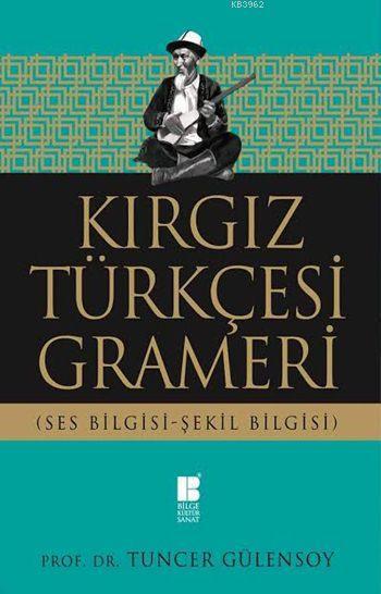 Kırgız Türkçesi Grameri - Ses Bilgisi-Şekil Bilgisi
