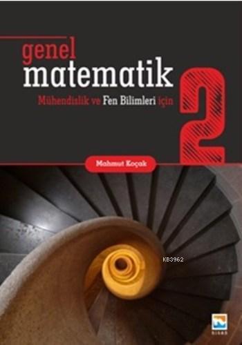 Genel Matematik 2 Mühendislik ve Fen Bilimleri için