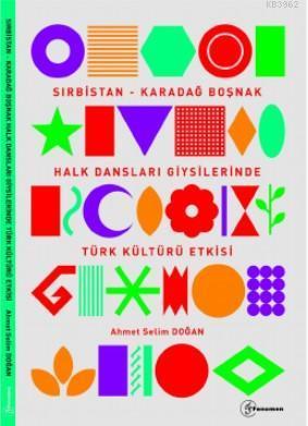 Sırbistan-Karadağ Bölgesi Boşnak Halk Dansları Giysilerinde Türk Kültürü Etkisi