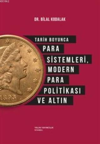 Tarih Boyunca Para Sistemleri, Modern Para Politikası ve Altın