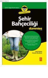 Şehir Bahçeciliği For Dummıes - Urban Gardening For Dummıes