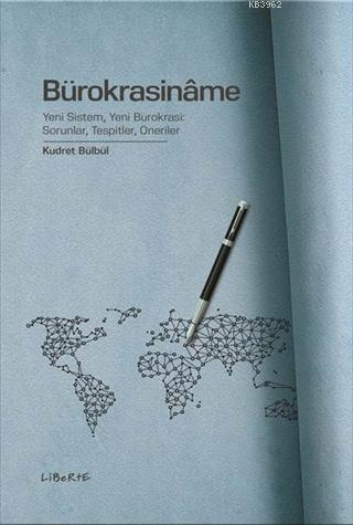Bürokrasiname; Yeni Sistem, Yeni Bürokrasi: Sorunlar, Tespitler, Öneriler