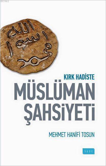 Kırk Hadiste Müslüman Şahsiyeti