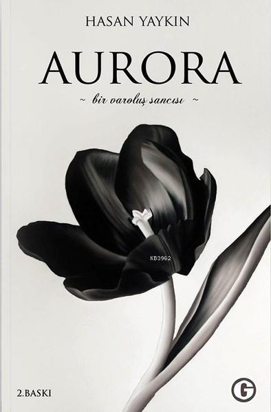 Aurora; Bir Varoluş Sancısı