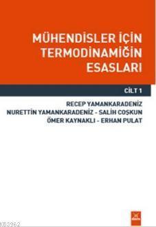 Mühendisler İçin Termodinamiğin Esasları - Cilt 1