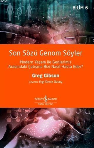 Son Sözü Genom Söyler; Modern Yaşam ile Genlerimiz Arasındaki Çatışma Bizi Nasıl Hasta Eder?