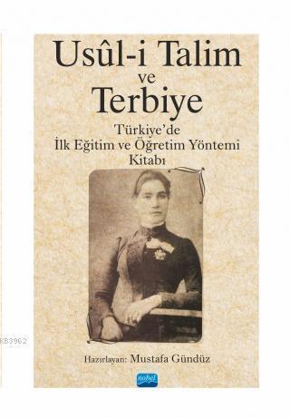 Usül-i Talim ve Terbiye - Türkiye'de İlk Eğitim ve Öğretim Yöntemi Kitabı