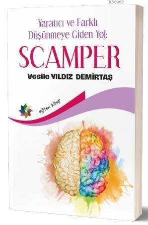 Scamper; Yaratıcı ve Farklı Düşünmeye Giden Yol