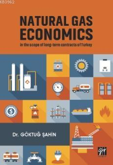 Natural Gas Economıcs In The Scope Of Long-Term Contracts Of Turkey