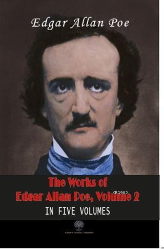 The Works Of Edgar Allan Poe, Volume 2 In Five Volumes