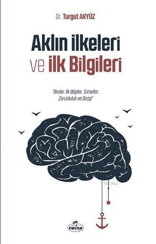 Aklın İlkeleri ve İlk Bilgileri; İlkeler, İlk Bilgiler, Tümeller, Zorunluluk ve Sezgi