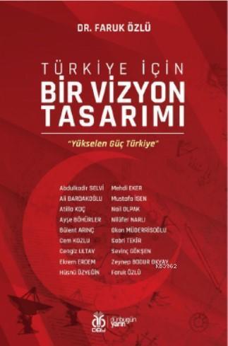 Türkiye İçin Bir Vizyon Tasarımı; Yükselen Güç Türkiye