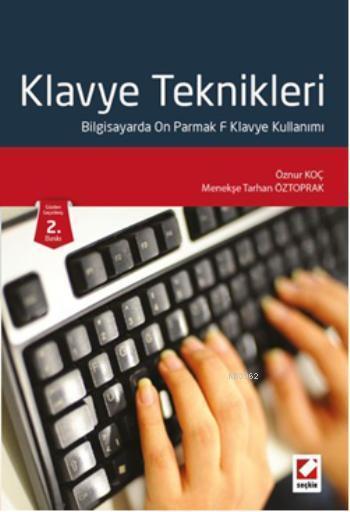 Klavye Teknikleri; Bilgisayarda On Parmak F Klavye Kullanımı